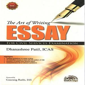 The Art Of Writing Essay For Civil Service Examination by Gaurang Rathi IAS