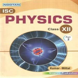 Nootan Isc Physics Class – 12 (Part 1 & 2)